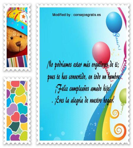 saludos y dedicatorias de cumpleaños para mi hijo,mensajes de cumpleaños para mi hijo para facebook: http://www.consejosgratis.es/saludos-de-cumpleanos-para-un-hijo/