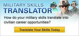 Military Skills Translator. Find your civilian job today.