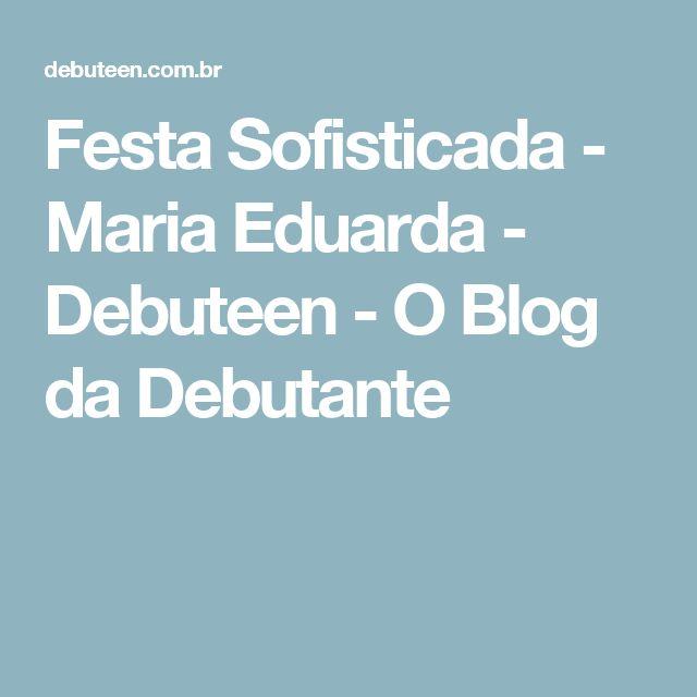 Festa Sofisticada – Maria Eduarda  921fabf7621b