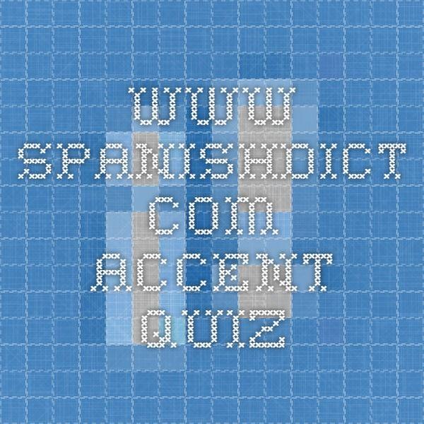 www.spanishdict.com  accent quiz