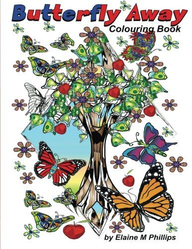 Butterfly Away Colouring Book by Elaine M Phillips https://www.amazon.com/dp/1988097177/ref=cm_sw_r_pi_dp_U_x_zoZEAbDV3HE63