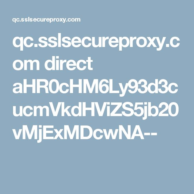qc.sslsecureproxy.com direct aHR0cHM6Ly93d3cucmVkdHViZS5jb20vMjExMDcwNA--