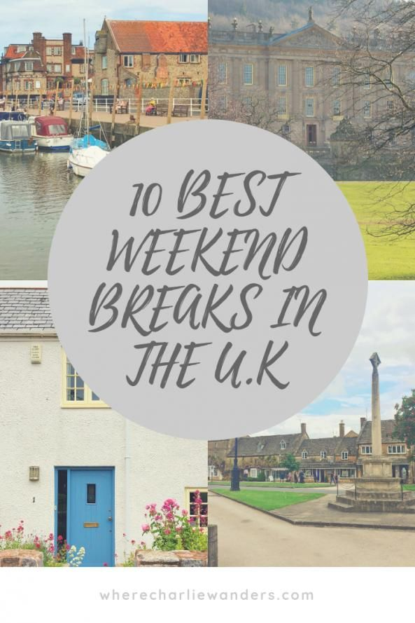 10 Best Weekend Trips In The Uk Where Charlie Wanders Ukandiedestinations Uk Destinations Bucket Lists In 2020 Best Weekend Trips