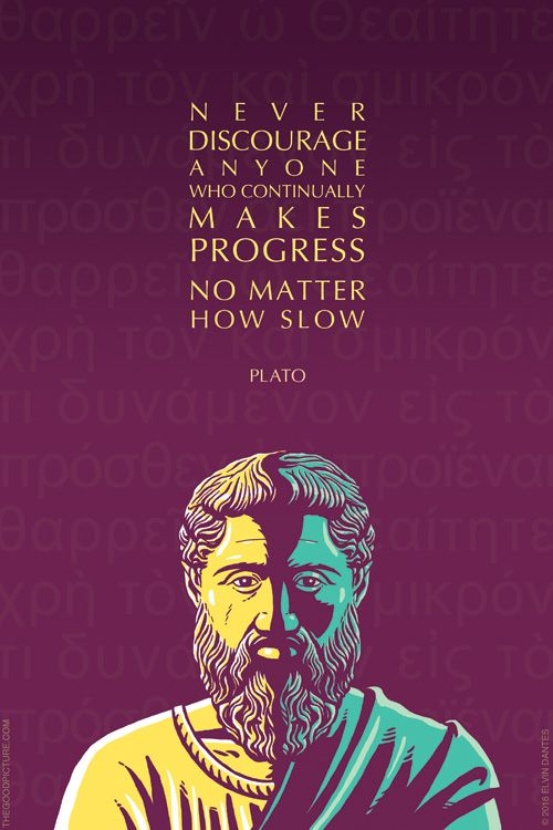 PLATO QUOTE: PROGRESS A wise reminder from the ancient Greek philosopher, Plato. The 'anyone' can be your own self. #9 of the Great Teachers series. See also Socrates, Marcus Aurelius, Buddha. Print/poster available here.
