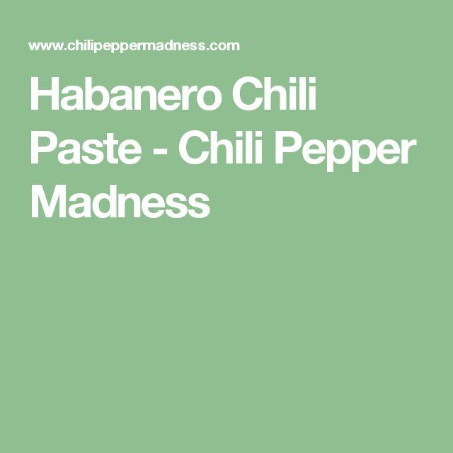 Habanero Chili Paste - Chili Pepper Madness