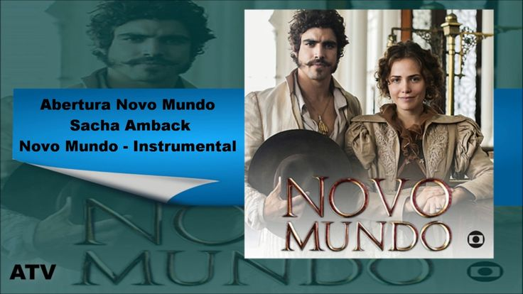 TRILHA SONORA | Abertura Novo Mundo - Sacha Amback | NOVO MUNDO - INSTRU...