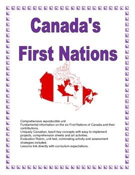 Comprehensive reproducible unit Fundamental information on the six First Nations of Canada and their contributions. Uniquely Canadian, teach key concepts with easy to implement projects, comprehension sheets and art activities.  Evaluation Rubric, unit test, culminating activity and assessment strategies included.Lessons link directly with curriculum expectations.