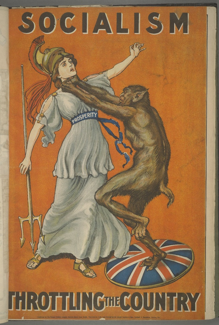 """Socialism Throttling the Country"": British Conservative Party poster from 1909 A sentiment that never seems to die, alas."