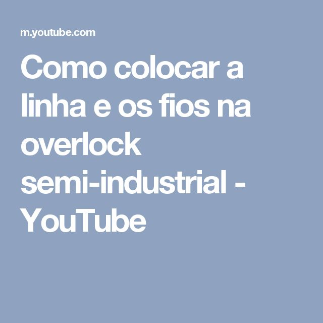 Como colocar a linha e os fios na overlock semi-industrial - YouTube