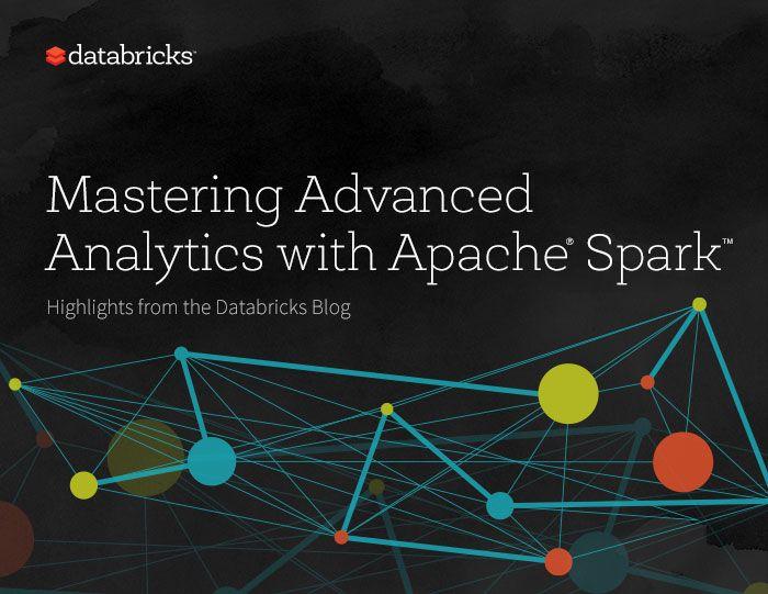 Mastering Advanced Analytics with Apache Spark | Databricks