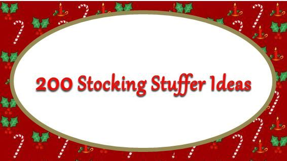 200 Stocking Stuffer Ideas - Best list ever! Tons of ideas for all ages, boys, girls, teens and more!