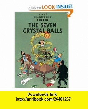 The Seven Crystal Balls (The Adventures of Tintin) (9780316358408) Herg� , ISBN-10: 0316358401  , ISBN-13: 978-0316358408 ,  , tutorials , pdf , ebook , torrent , downloads , rapidshare , filesonic , hotfile , megaupload , fileserve