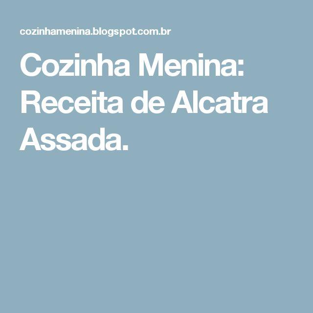 Cozinha Menina: Receita de Alcatra Assada.