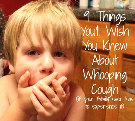 If you've never been through whooping cough, you'll want to know these things to get you through. You will realize you're not as crazy as you feel!