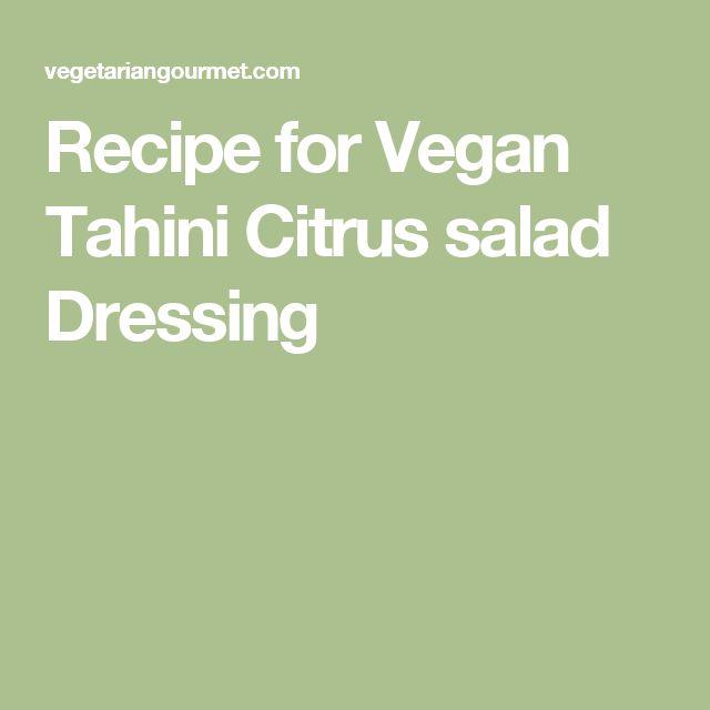Recipe for Vegan Tahini Citrus salad Dressing