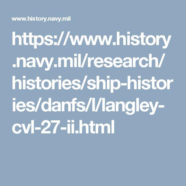 https://www.history.navy.mil/research/histories/ship-histories/danfs/l/langley-cvl-27-ii.html