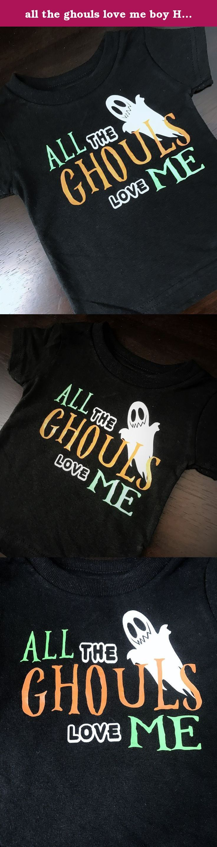 all the ghouls love me boy Halloween shirt boy ghost shirt funny Halloween shirt cute Halloween tee Ghouls Shirt Babys First Halloween. all the ghouls love me boy Halloween shirt boy ghost shirt funny Halloween shirt cute Halloween tee Ghouls Shirt Babys First Halloween This fun Halloween shirt is perfect for your little one this Halloween season. This shirt can be customized to fit your needs! Any customization requests please send me a message and we can make it work. Every piece is a...