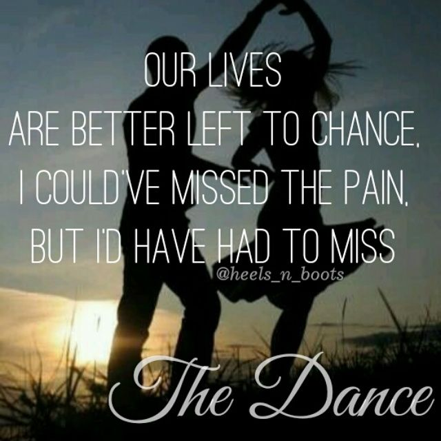 I'm glad we had our dance. The pain was more then I expected but the way we danced is what I will never forget.