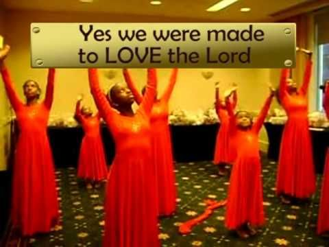 """ We were made to love the Lord"" Song"