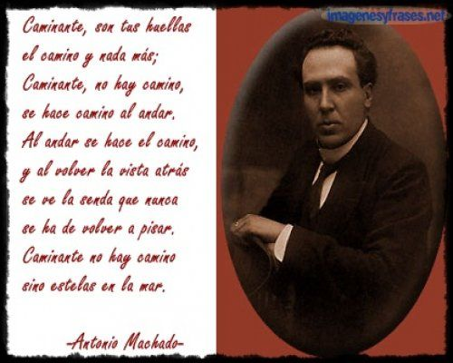"""Aquí podemos ver el poema de Antonio Machado """"Caminante no hay camino"""""""