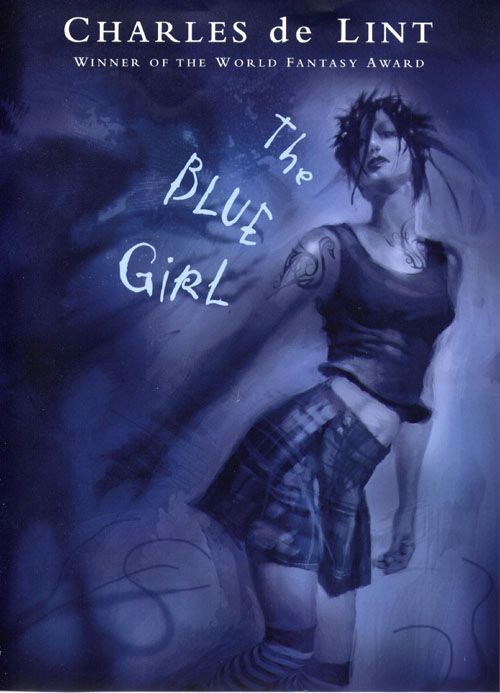 The Blue Girl. Charles de Lint. (2004).
