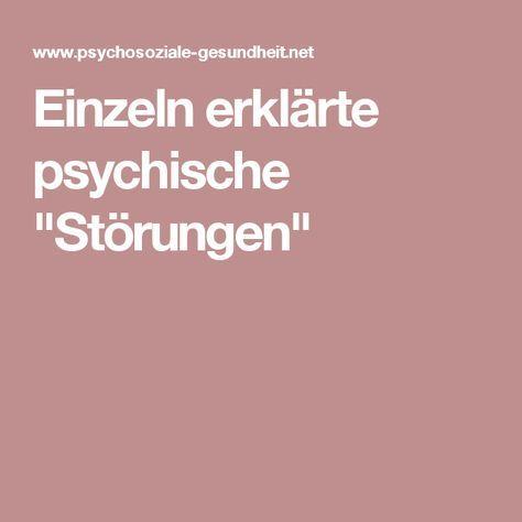 """Einzeln erklärte psychische """"Störungen"""""""