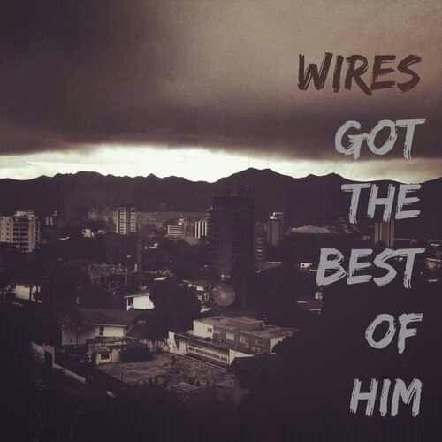 Wires - The Neighbourhood | lyrics | Pinterest