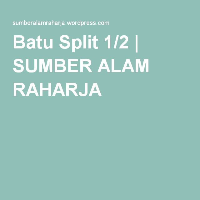 Batu Split 1/2 | SUMBER ALAM RAHARJA