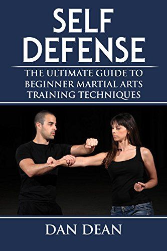 Self-Defense: The Ultimate Guide To Beginner Martial Arts Training Techniques (Martial Arts, Self Defense For Women, Self Defense Techniques Book 1), http://www.amazon.com/gp/product/B07443ZHKD/ref=cm_sw_r_pi_eb_8D1DzbFDC7AS8
