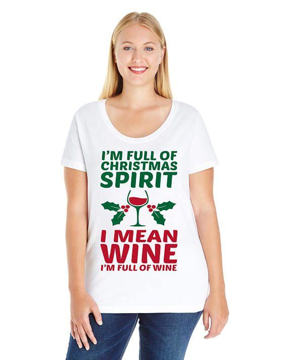 im full of christmas spirit i mean wine im full of wine plus size christmas shirts plus size clothing plus size plus size shirt