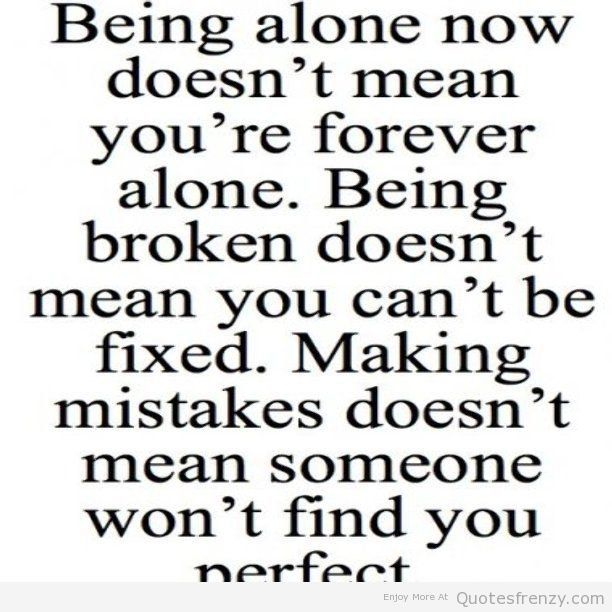 Single Forever Quotes: 17 Best Forever Alone Quotes On Pinterest