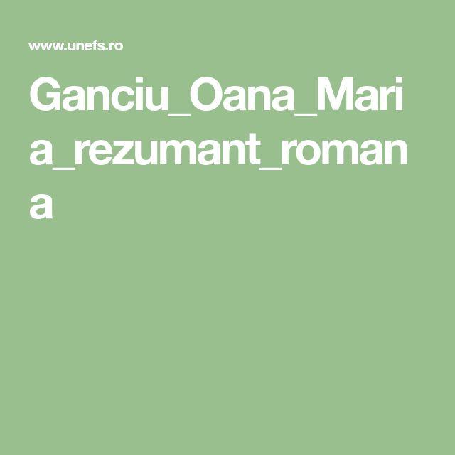 Ganciu_Oana_Maria_rezumant_romana