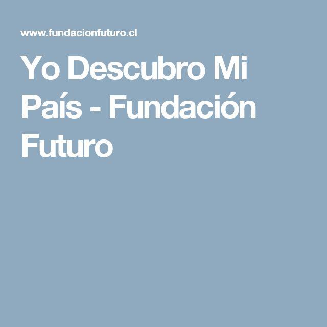 Yo Descubro Mi País - Fundación Futuro