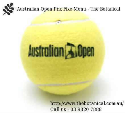Botanical will be offering a delicious 2 course set menu for an early dinner service during the Australian Open. Available 5.00pm – 6.30pm, 19th January to 1st February 2015.