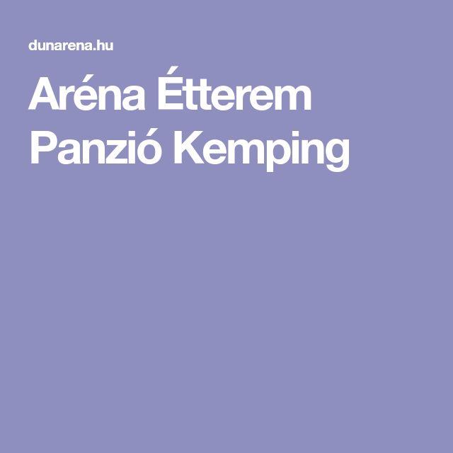 Aréna Étterem Panzió Kemping
