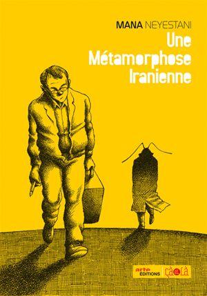 Une métamorphose iranienne - Mana Neyestani : l'auteur raconte sa captivité dans les prisons iraniennes dûe à un simple dessin dans la section jeunesse, conseillé par le vendeur, moi qui n'etais pas plus interessée que ça, je l'ai fini en une heure et demi.