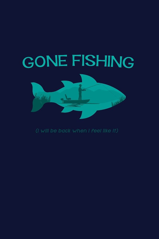http://www.redbubble.com/people/mellowgroove/works/21385263-gone-fishing