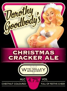 Dorothy Goodbody's Christmas Cracker Ale- December  Complex yet well balanced, this is very drinkable chestnut-coloured beer – the perfect brew for the festive season. Have a cracker of a Christmas! 4.7% ABV