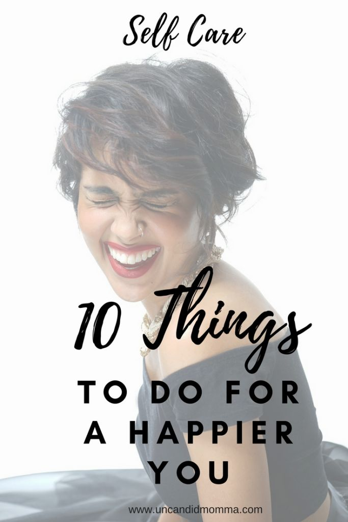 10 Things To Do For A Happier You