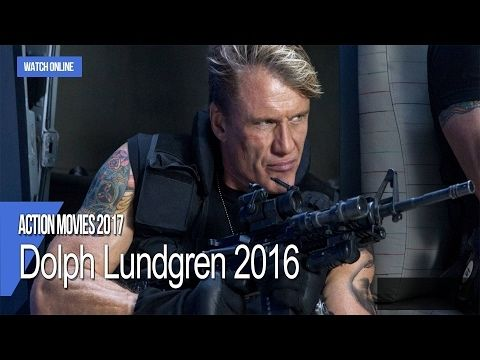 Action movie 2017 - New action movies 2016 by Dolph Lundgren - full movi...