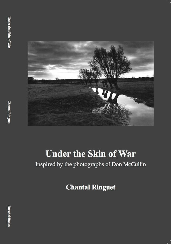 Under the Skin of War, a collection of poetry by Salon contributor Chantal Ringuet inspired by the work of photographer Don McCullin.
