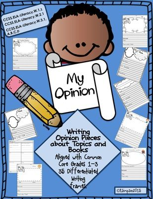 My Opinion: Writing Opinion Pieces for Grades 1-3 Ready to Print CC Aligned Frames from Sunshine and Lollipops on TeachersNotebook.com -  (35 pages)  - Writing Opinion Text is 35 differentiated frames to support young writers.