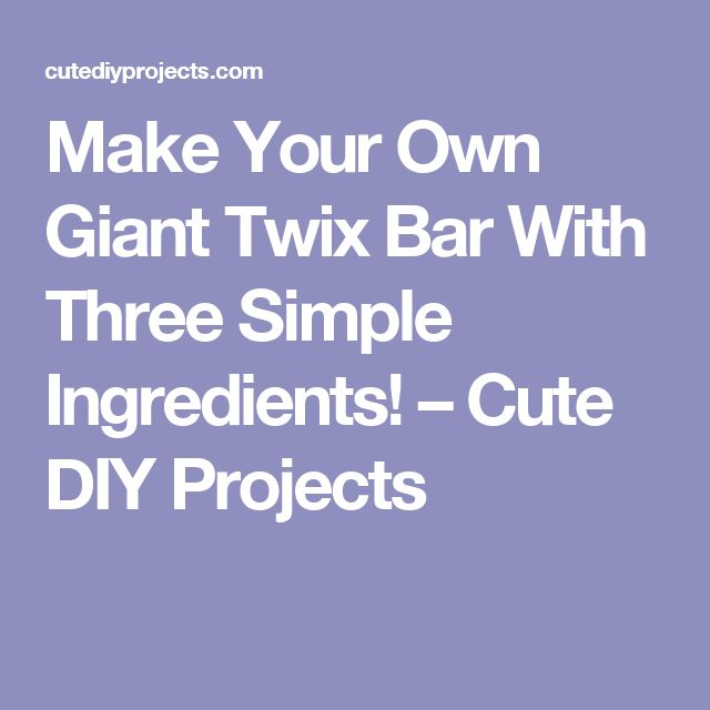 Make Your Own Giant Twix Bar With Three Simple Ingredients! – Cute DIY Projects