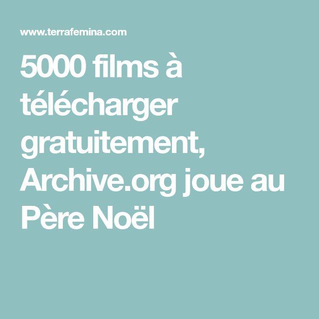 5000 films à télécharger gratuitement, Archive.org joue au Père Noël