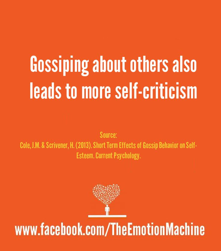 Gossiping about others also leads to more self-criticism.