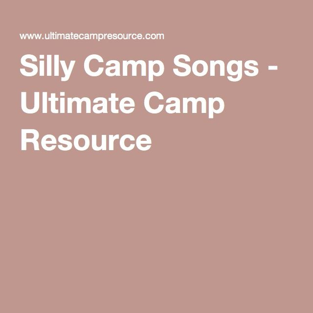 Silly Camp Songs - Ultimate Camp Resource