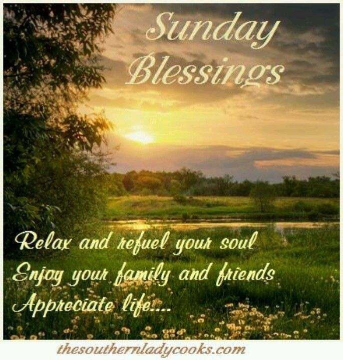 Sunday Blessings Relax And Refuel Your Soul Soul Good Morning