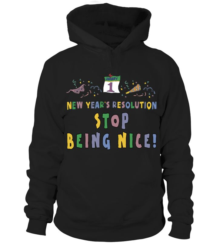 New Year's Resolution - Stop Being Nice  Funny New Year T-shirt, Best New Year T-shirt