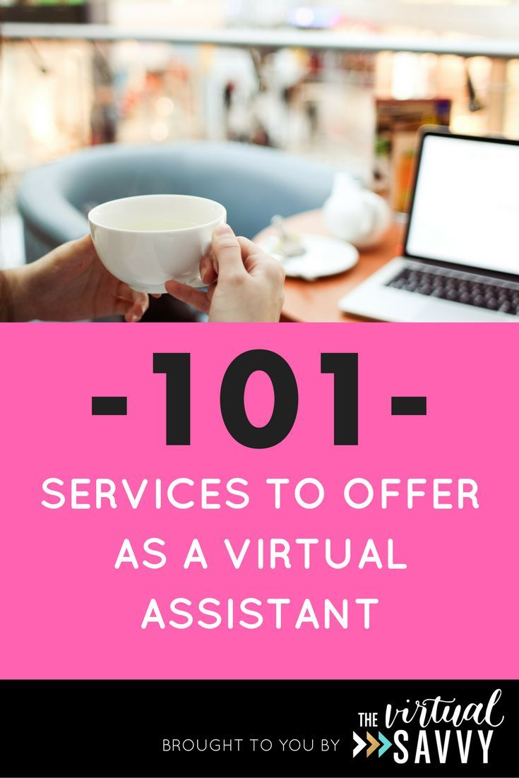 Wanna start a Virtual Assistant business and make money from home? Here are 101 ideas of services you can offer! via The Virtual Savvy #va #virtualassistant #marketing #socialmedia #blogging #branding