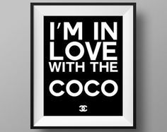 Listing Link: https://www.etsy.com/listing/245007445/im-in-love-with-the-coco-chanel-print  Chanel Print Chanel Art Chanel Decor Chanel Sign par CreatedByS